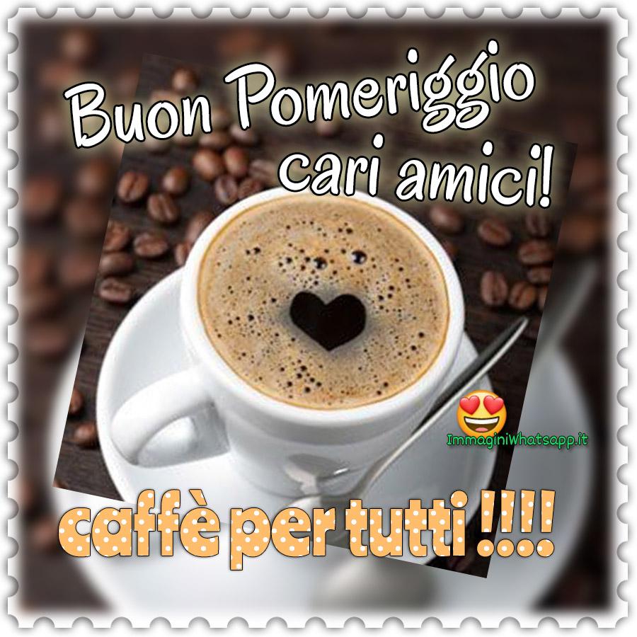 Buon Pomeriggio amici caffè per tutti