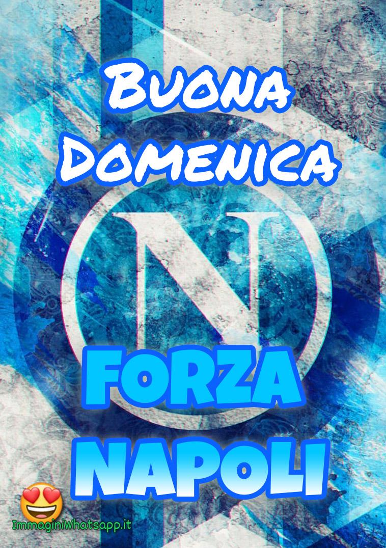 Buona Domenica e Forza Napoli