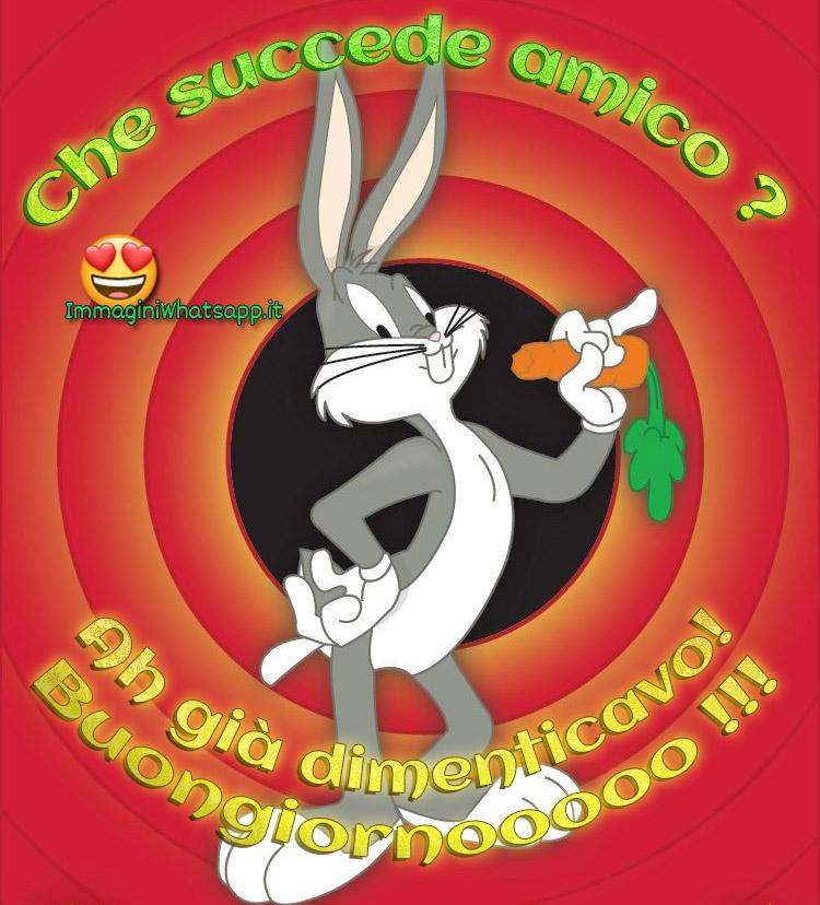 Buongiorno amici immagini nuove con Bugs Bunny