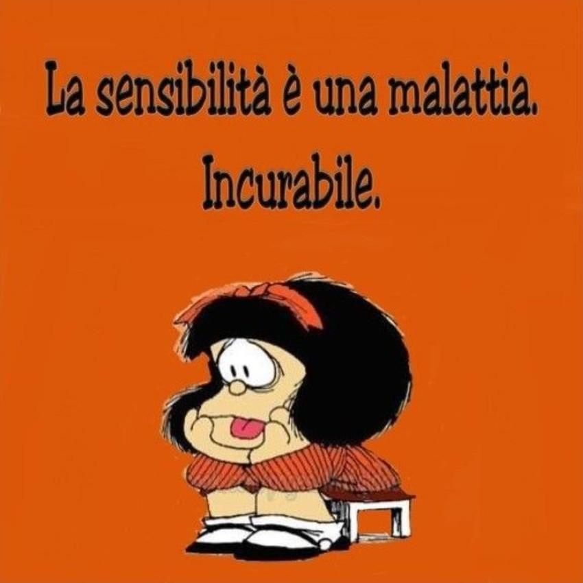 La sensibilità è una malattia incurabile Mafalda