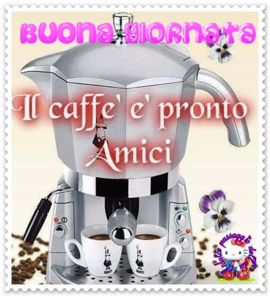 Buona giornata il caffè è pronto amici