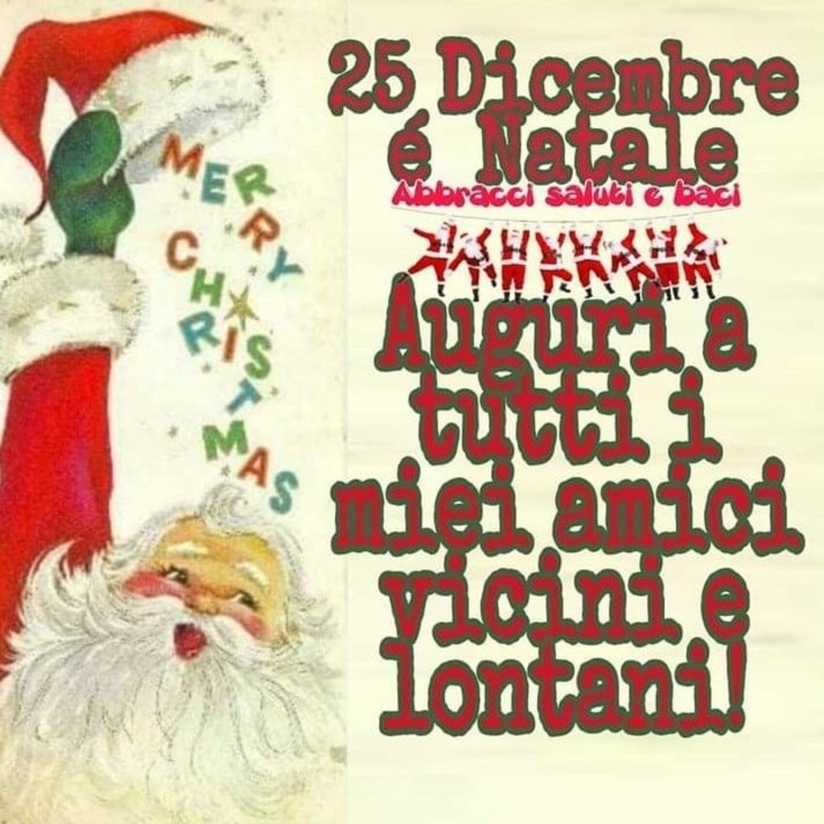 25 Dicembre è Natale auguri a tutti i miei amici vicini e lontani