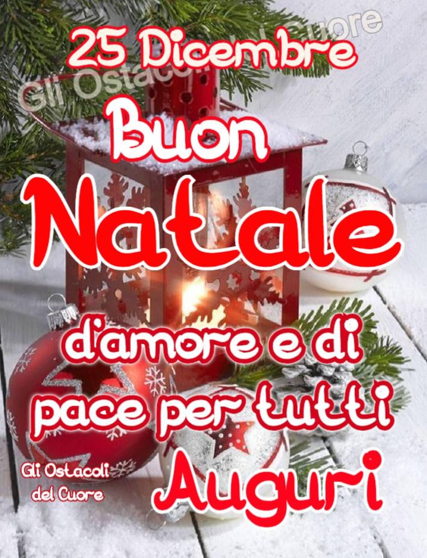 25 Dicembre Buon Natale d amore e di pace per tutti auguri