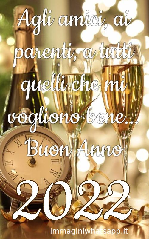 Agli amici ai parenti a tutti quelli che mi vogliono bene buon anno 2022